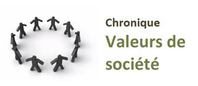 chronique valeurs de société débats sociaux réflexions sociales