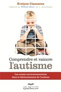 Évelyne Claessens comprendre vaincre autisme causes environnementales déclenchement