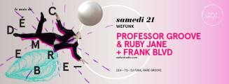Professor Groove & Ruby Jane + frank blvd