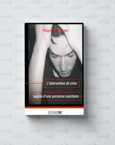 Cette image a un attribut alt vide; le nom du fichier est livre_lintervention_de_crise_aupres_dune_personne_suicidaire_raymond_viger_editions_tnt.jpg