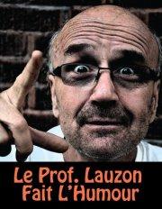 prof lauzon spectacle d'humour humoriste show
